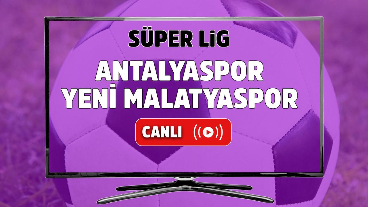 Antalyaspor – Yeni Malatyaspor Canlı izle
