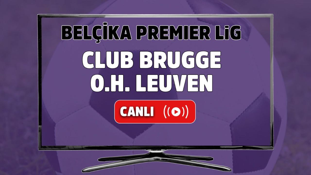 Club Brugge-OH Leuven Canlı maç izle