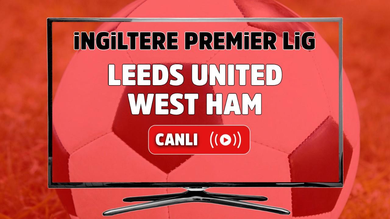 Leeds United – West Ham Canlı izle