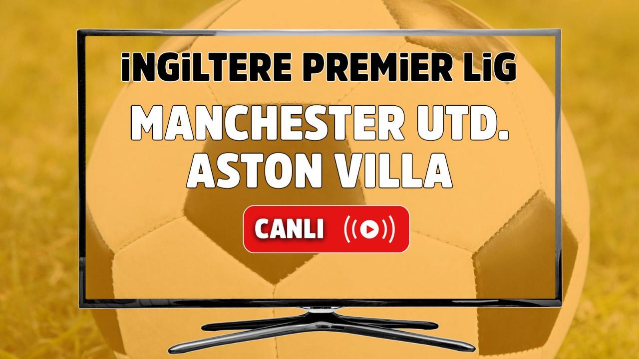 Manchester United – Aston Villa Canlı izle