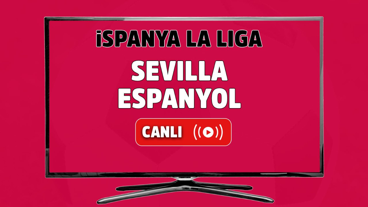 Sevilla-Espanyol Canlı maç izle