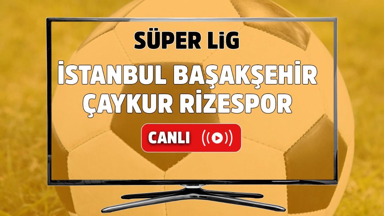 İstanbul Başakşehir – Çaykur Rizespor Canlı izle
