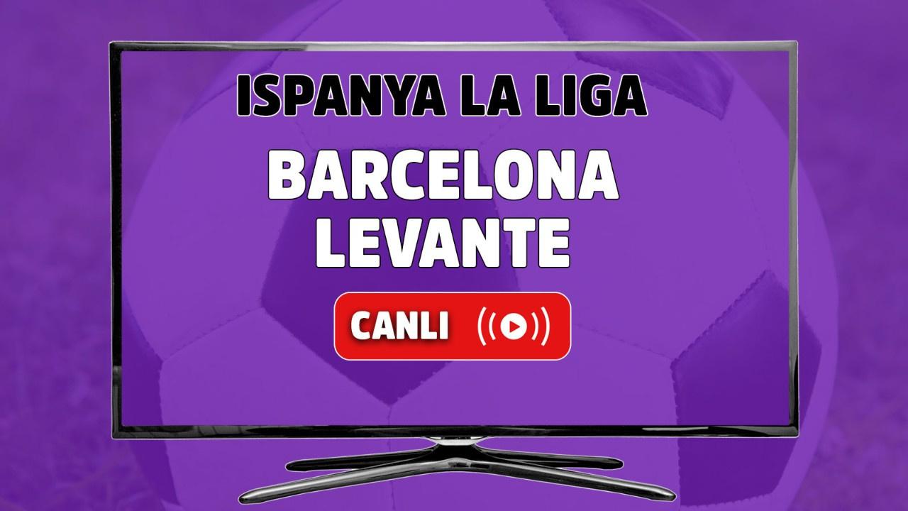 Barcelona-Levante Canlı maç izle