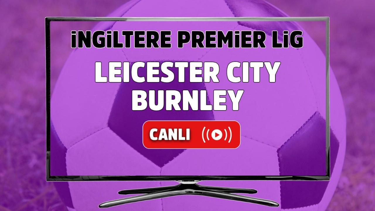Leicester City – Burnley Canlı izle