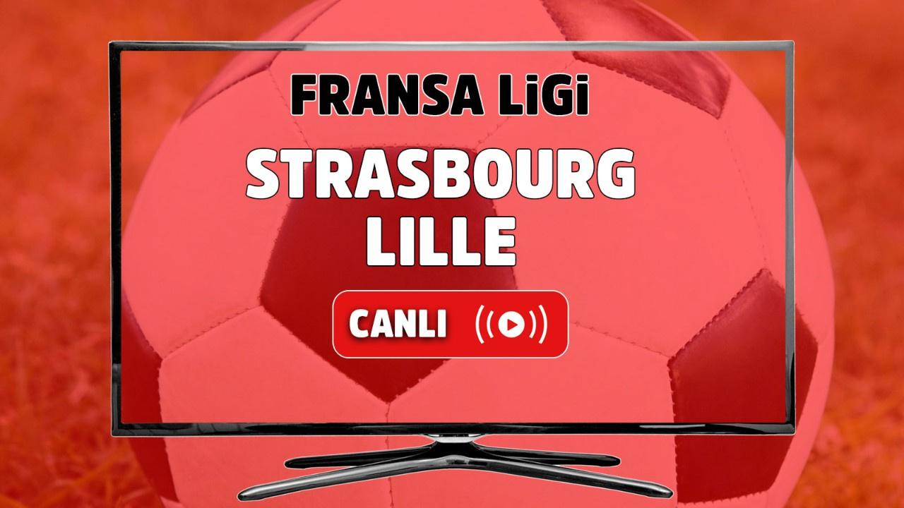 Strasbourg – Lille Canlı maç izle