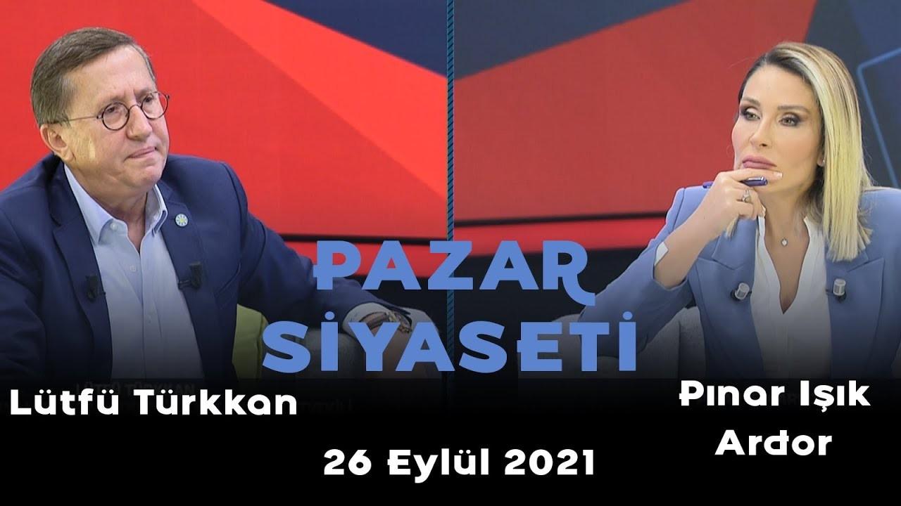 Pazar Siyaseti - 26 Eylül 2021