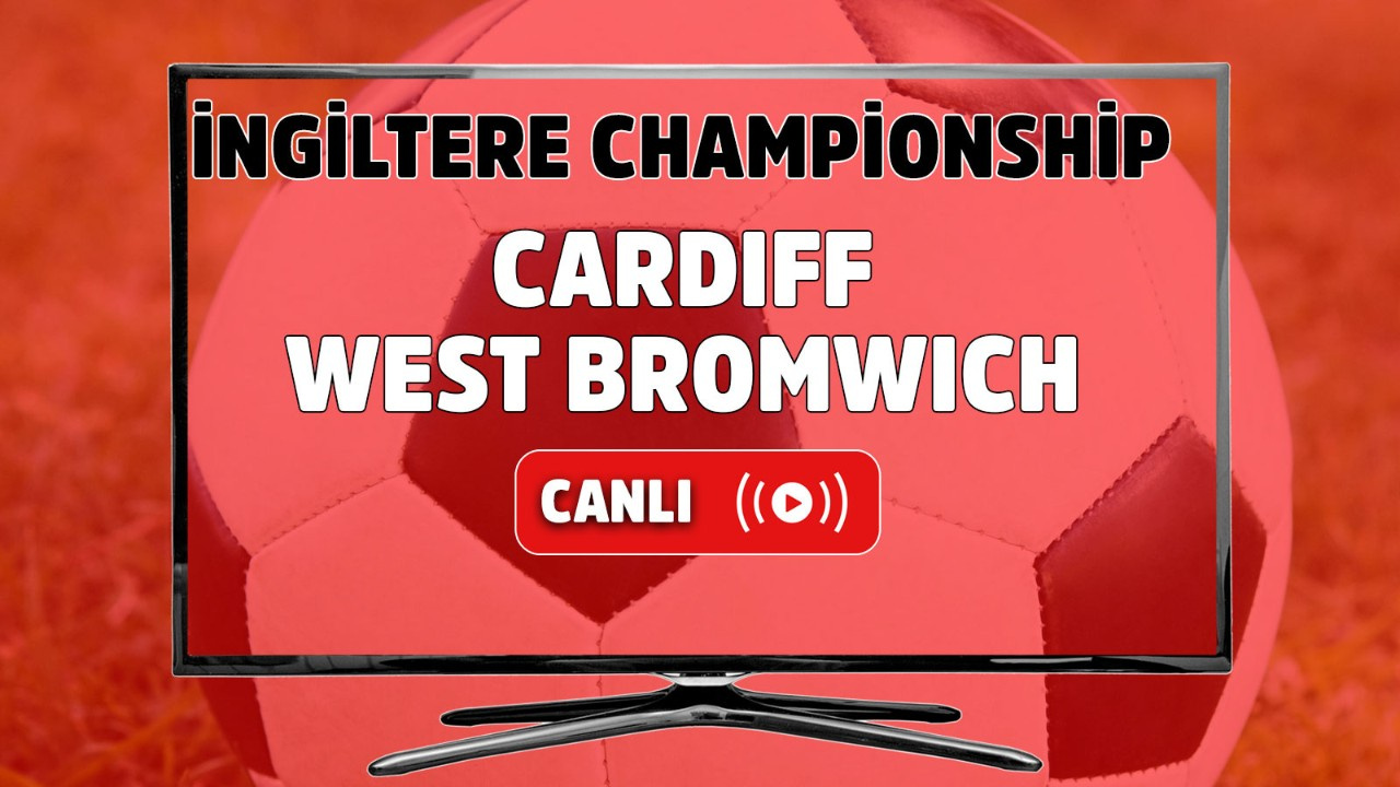 Cardiff-West Bromwich Canlı maç izle