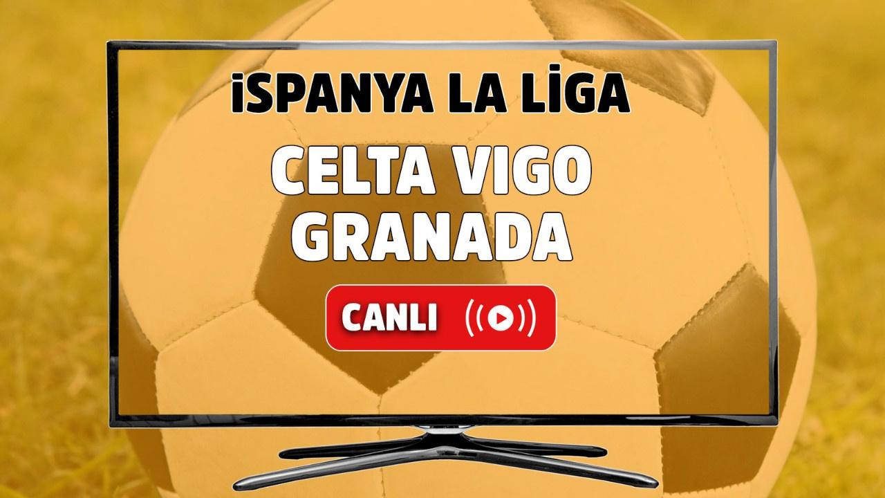 Celta Vigo-Granada Canlı maç izle