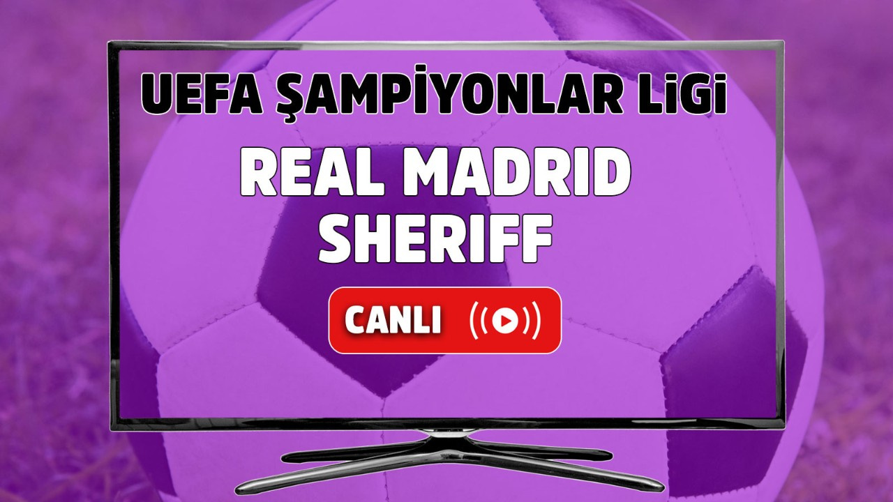 Real Madrid-Sheriff Canlı maç izle