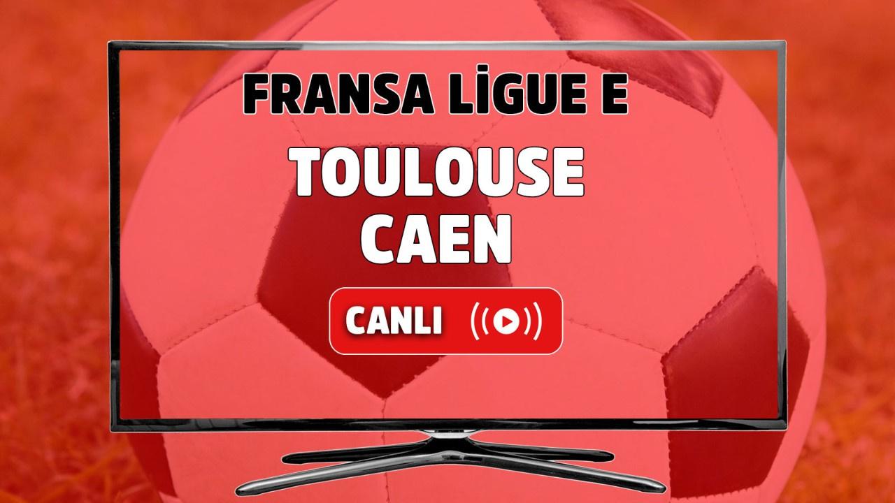 Toulouse-Caen Canlı maç izle