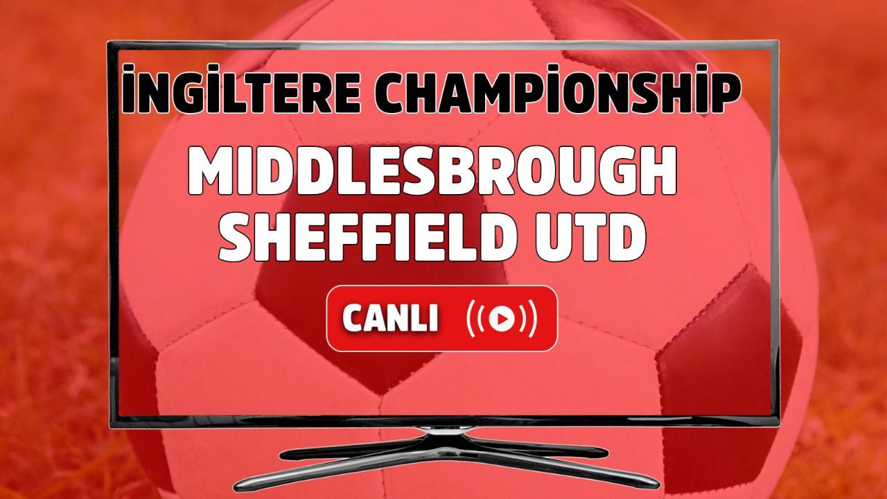 Middlesbrough-Sheffield Utd Canlı maç izle