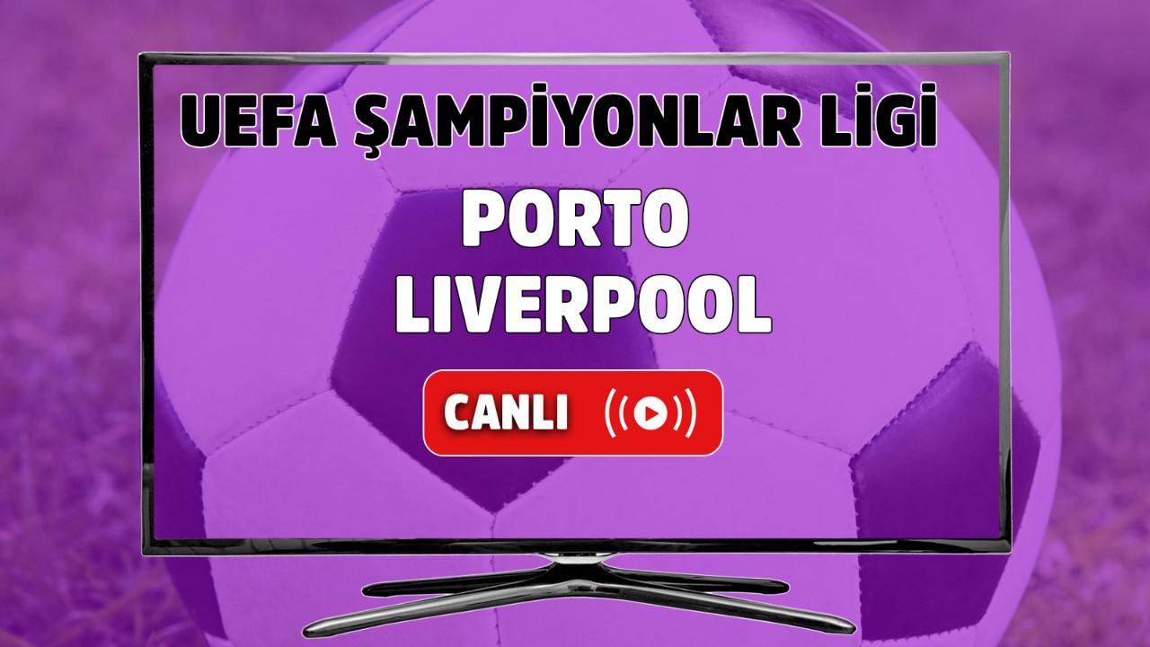 Porto – Liverpool Canlı izle