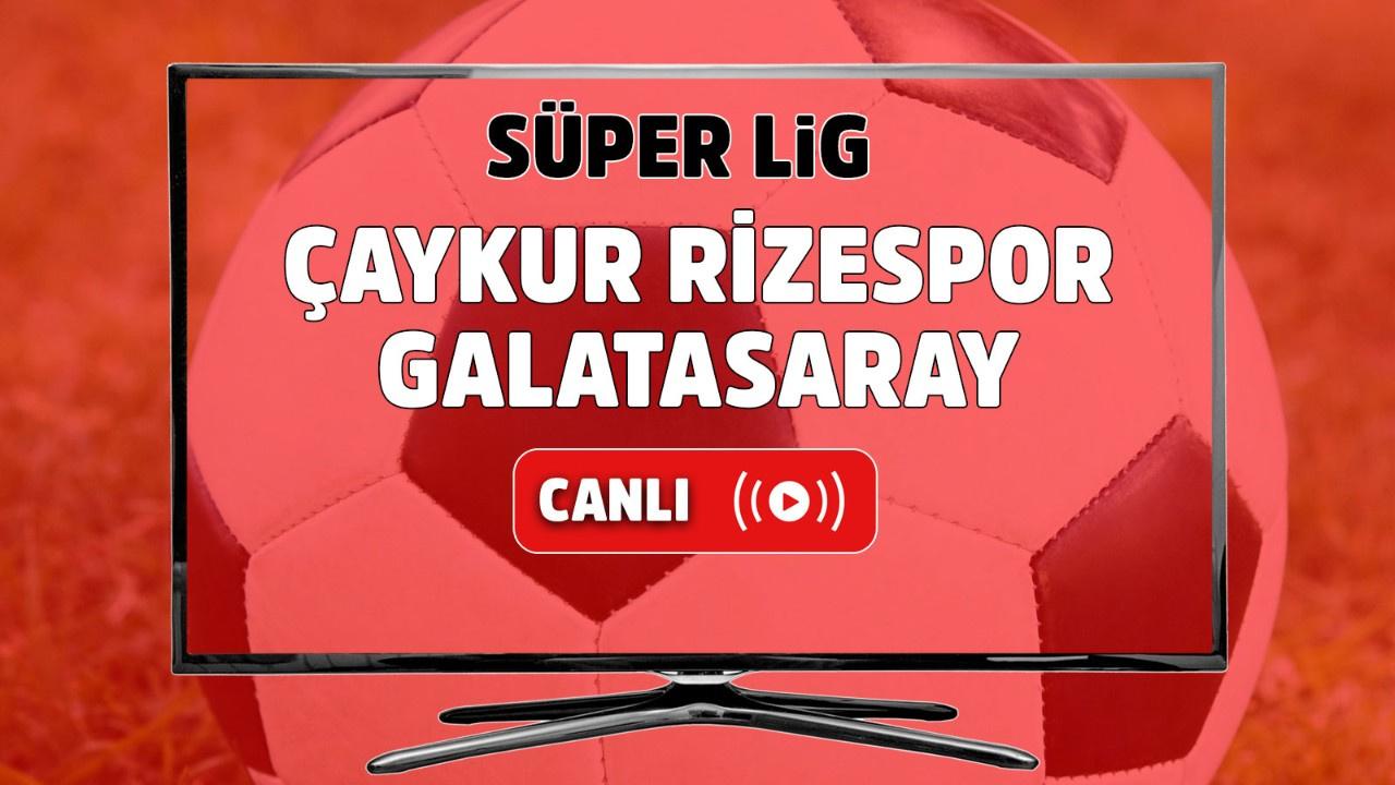 Çaykur Rizespor – Galatasaray Canlı izle