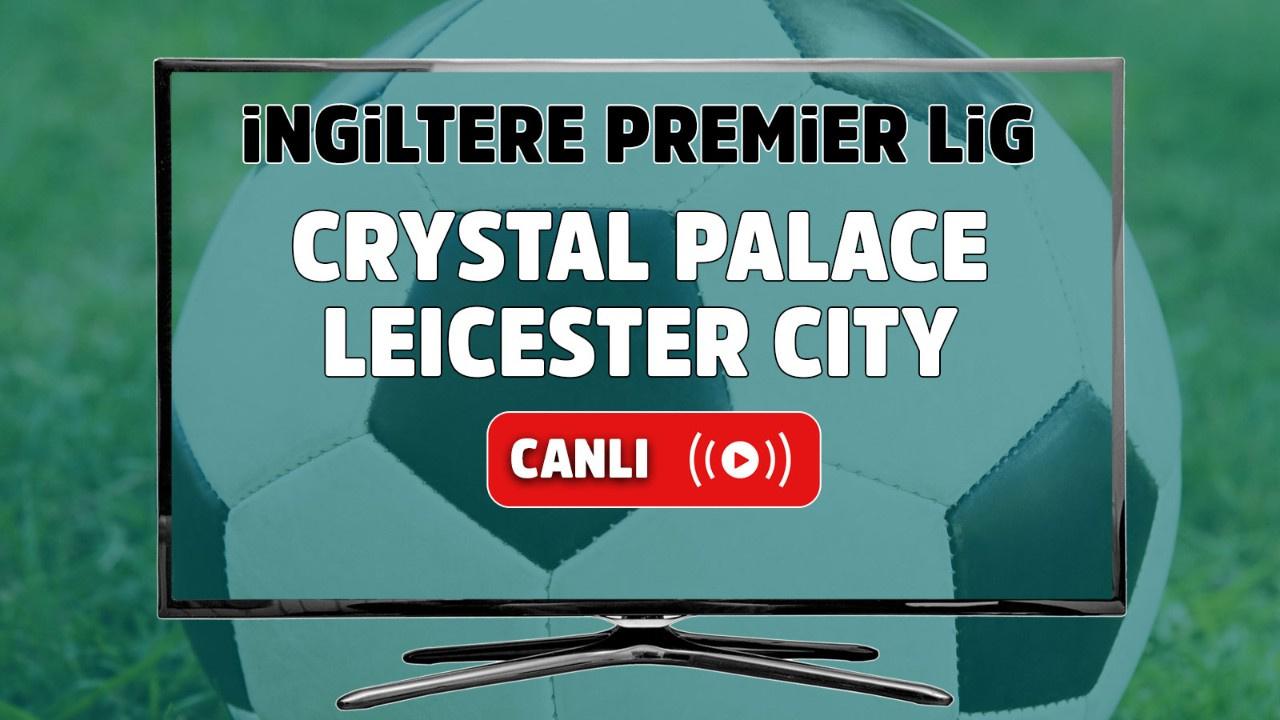 Crystal Palace – Leicester City Canlı izle