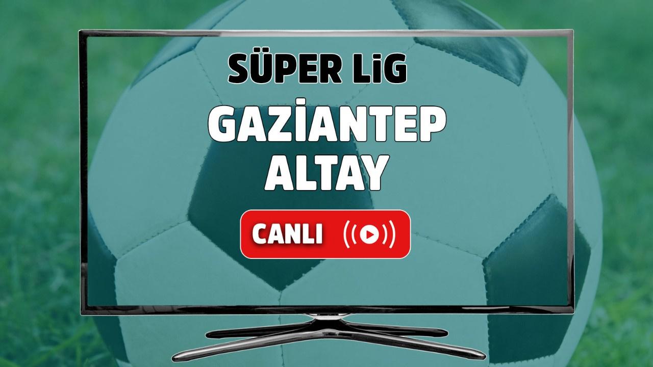 Gaziantep – Altay Canlı izle