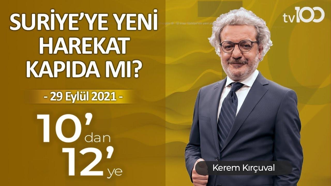 Kerem Kırçuval ile 10'dan 12'ye - 30 Eylül 2021