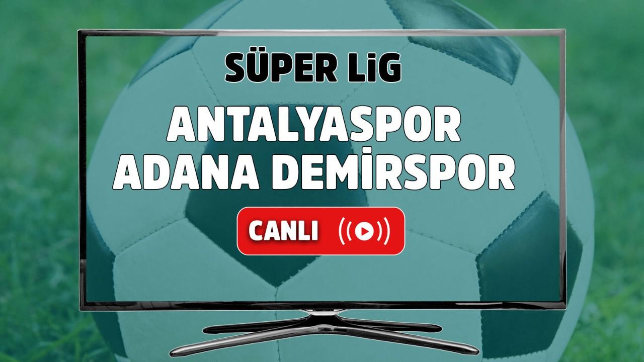 CANLI Antalyaspor - Adana Demirspor