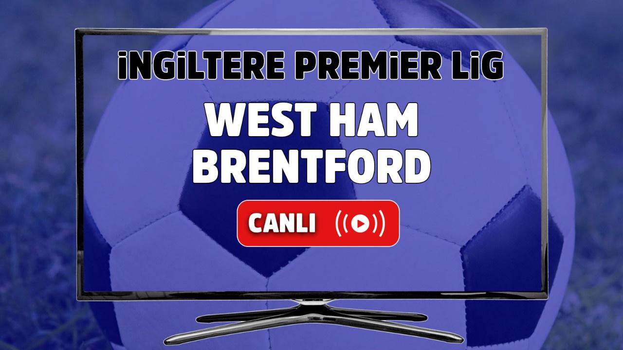West Ham – Brentford Canlı izle