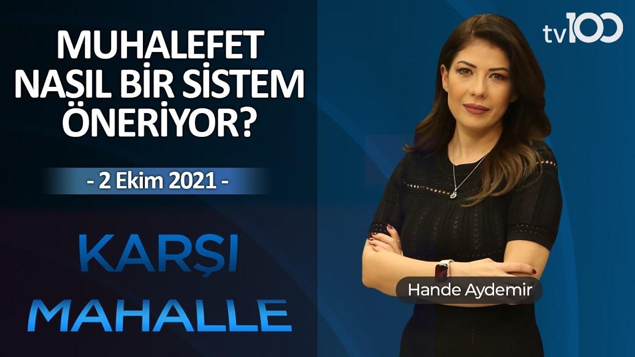 Hande Aydemir ile Karşı Mahalle - 2 Ekim 2021