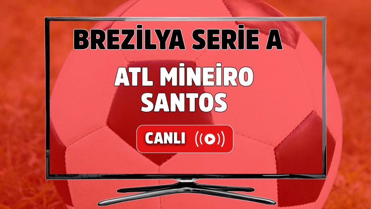 Atl Mineiro-Santos Canlı izle