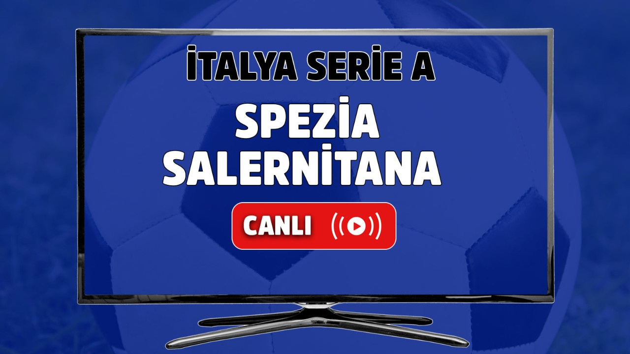 Spezia-Salernitana canlı