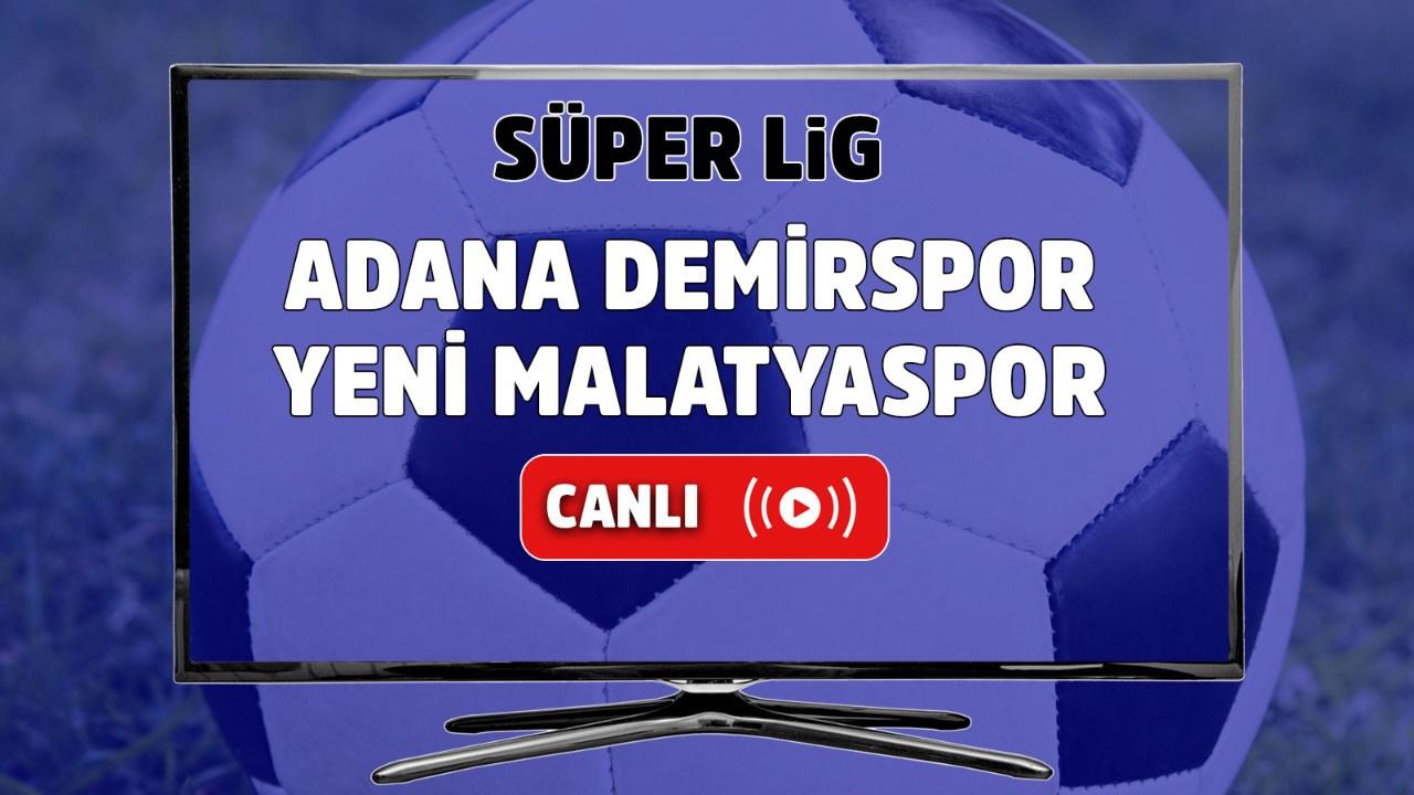 Adana Demirspor - Yeni Malatyaspor Canlı maç izle