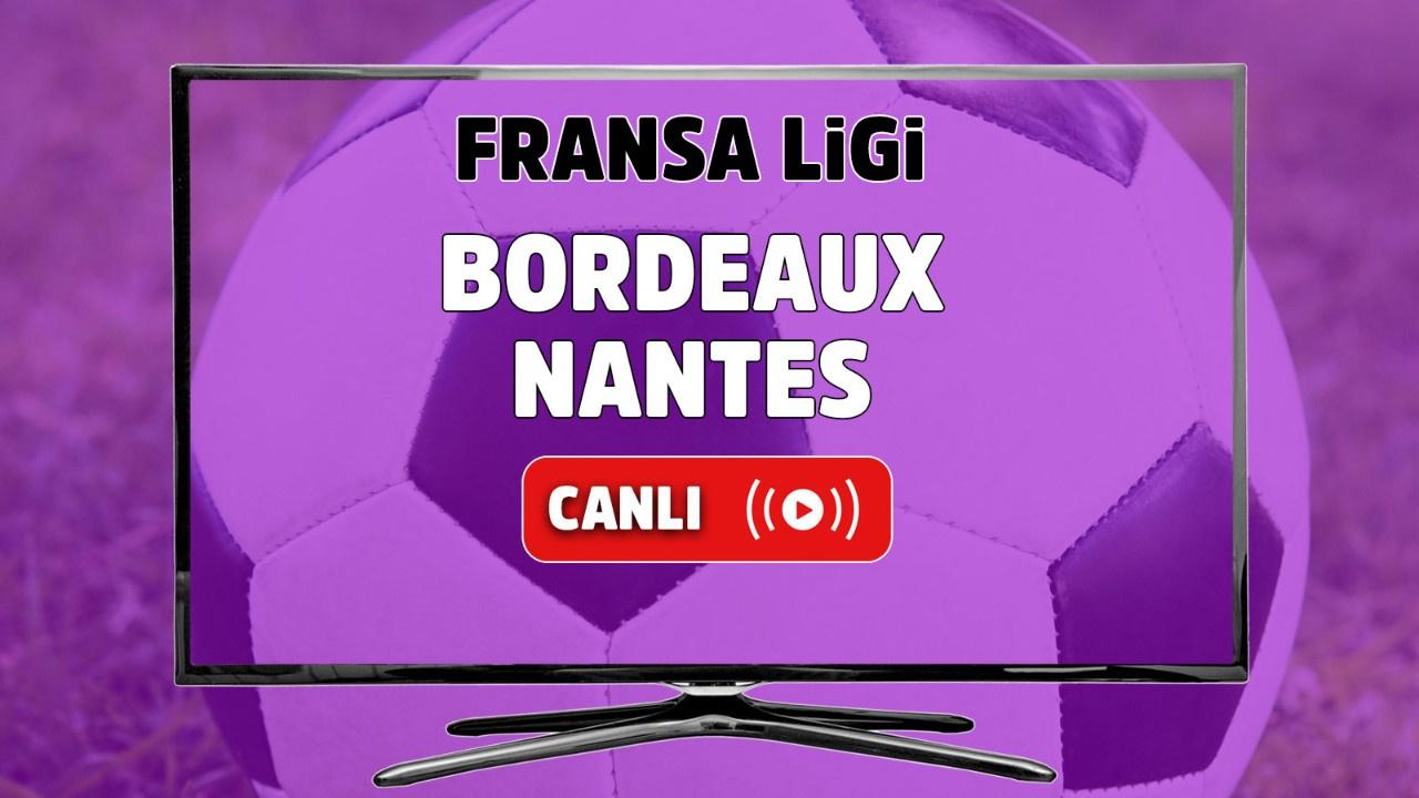 Bordeaux - Nantes Canlı