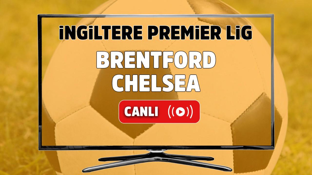 Brentford - Chelsea Canlı