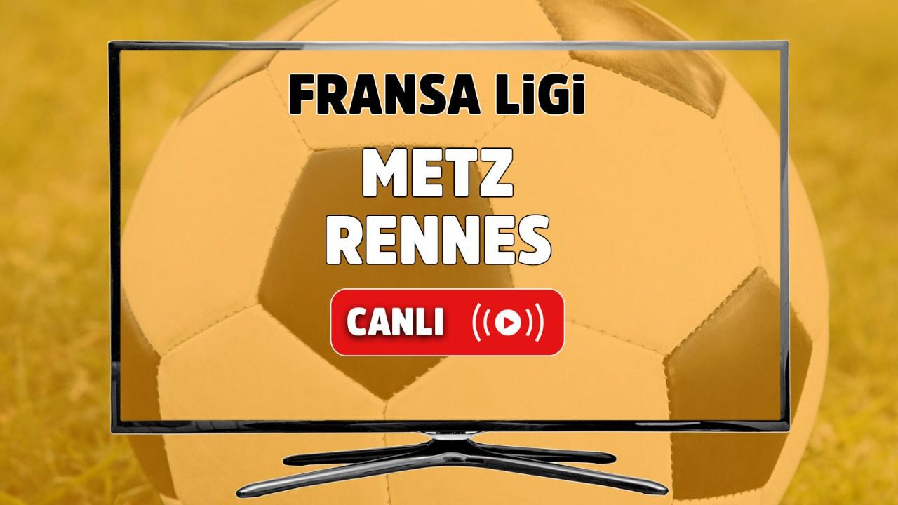 Metz - Rennes Canlı