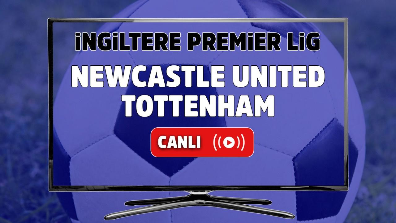 Newcastle United - Tottenham Canlı