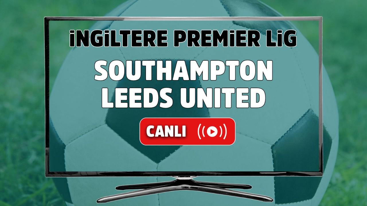 Southampton - Leeds United Canlı