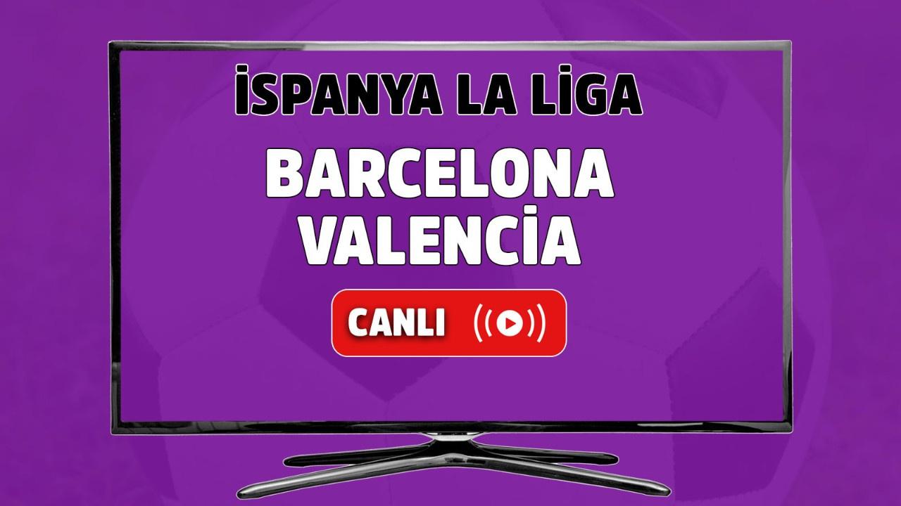 Barcelona Valencia canlı maç izle