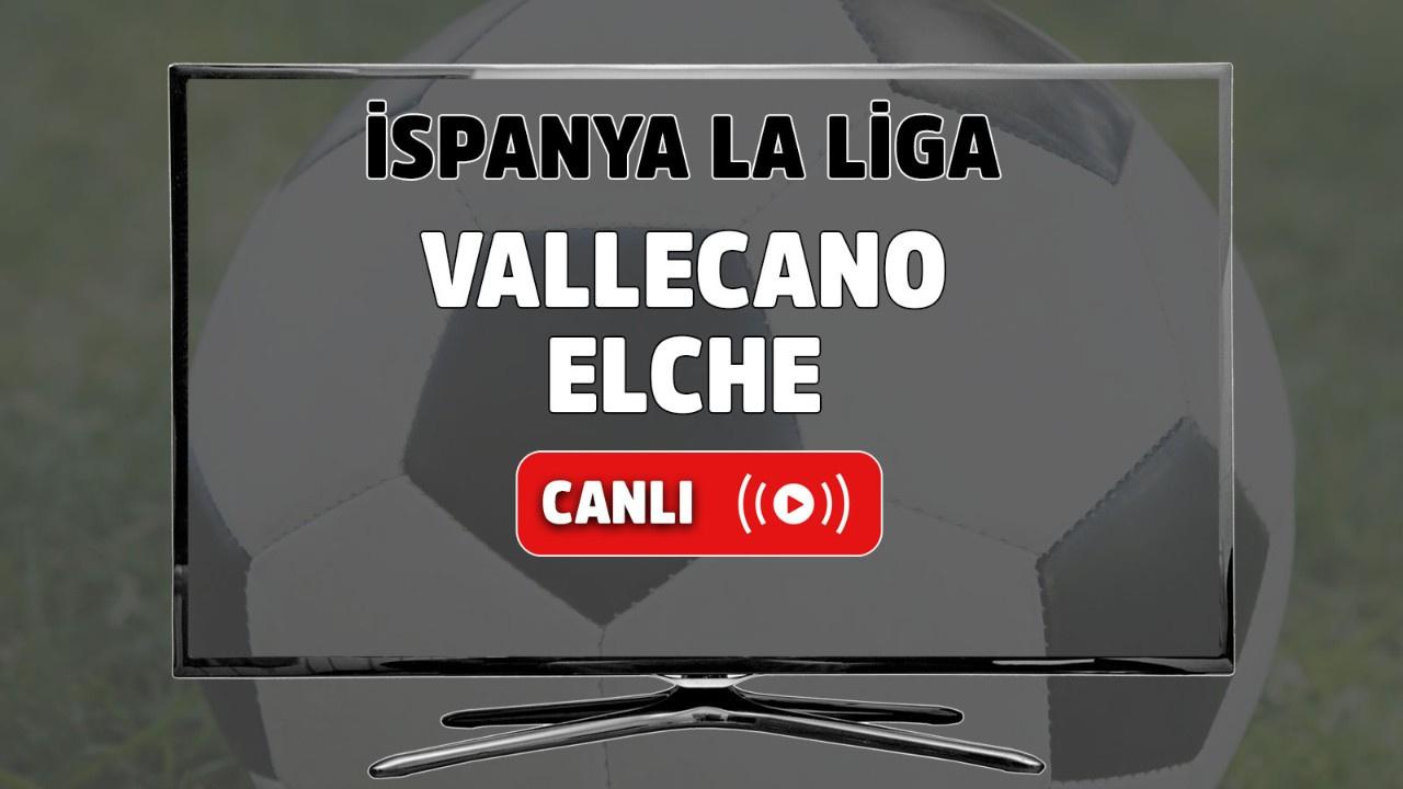 Vallecano-Elche Canlı izle