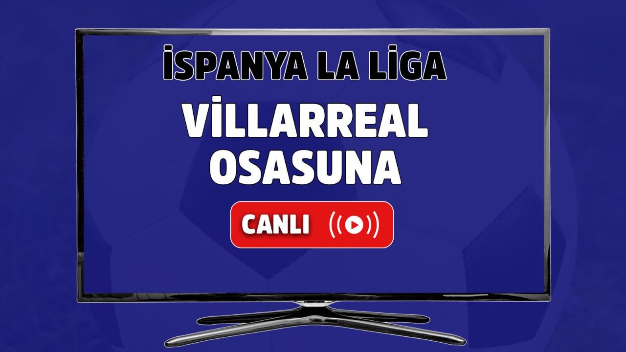 Villarreal-Osasuna canlı maç izle