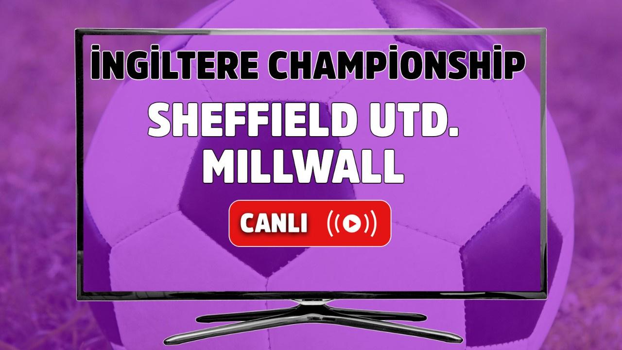 Sheffield Utd.-Millwall Canlı maç izle