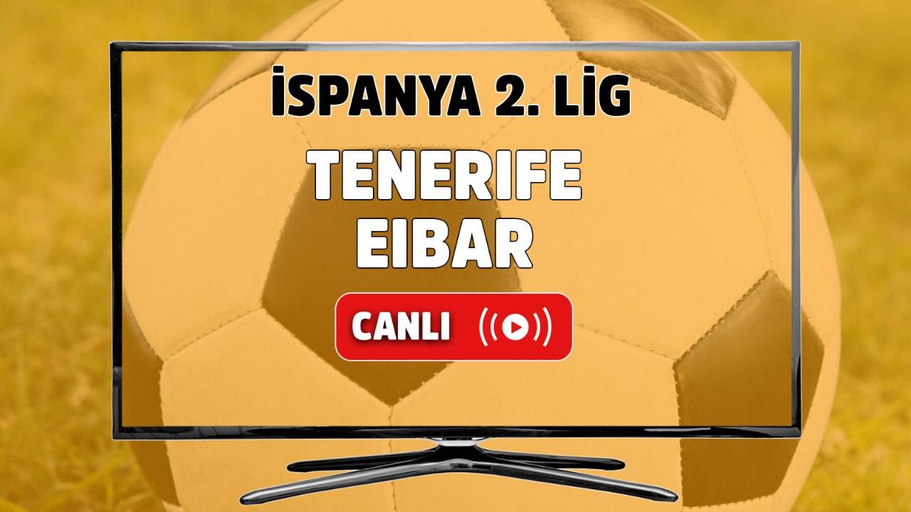 Tenerife-Eibar Canlı maç izle