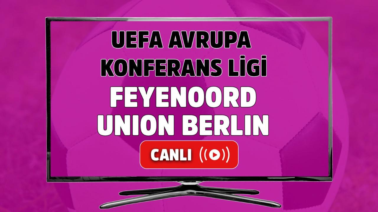 Feyenoord-Union Berlin Canlı