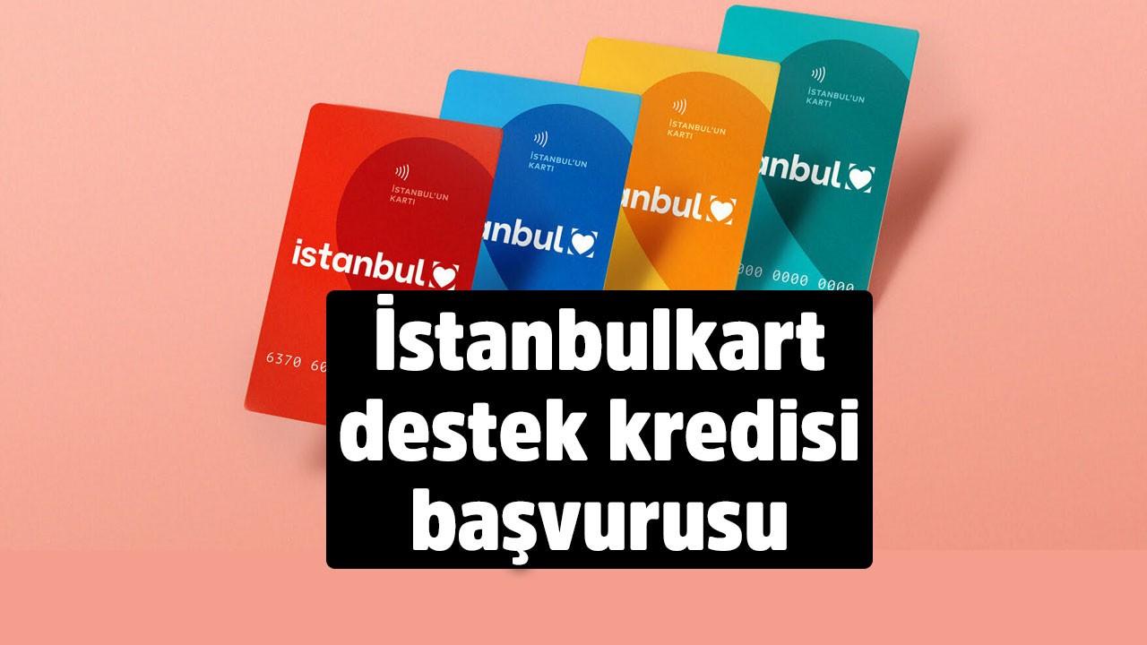 İstanbulkart sahiplerine nefes aldıracak destek kredisi! Hem de faizsiz…