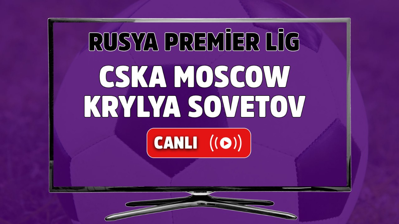 CSKA Moscow-Krylya Sovetov Canlı maç izle