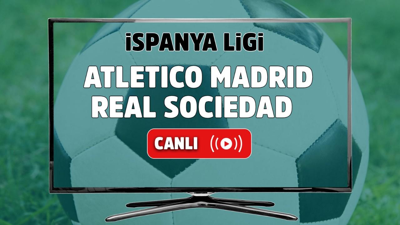 Atletico Madrid - Real Sociedad Canlı maç izle