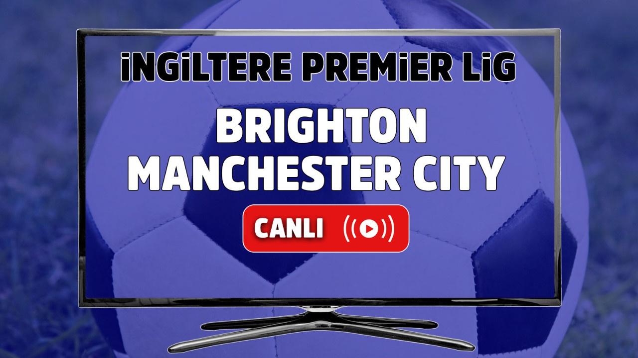 Brighton - Manchester City Canlı maç izle