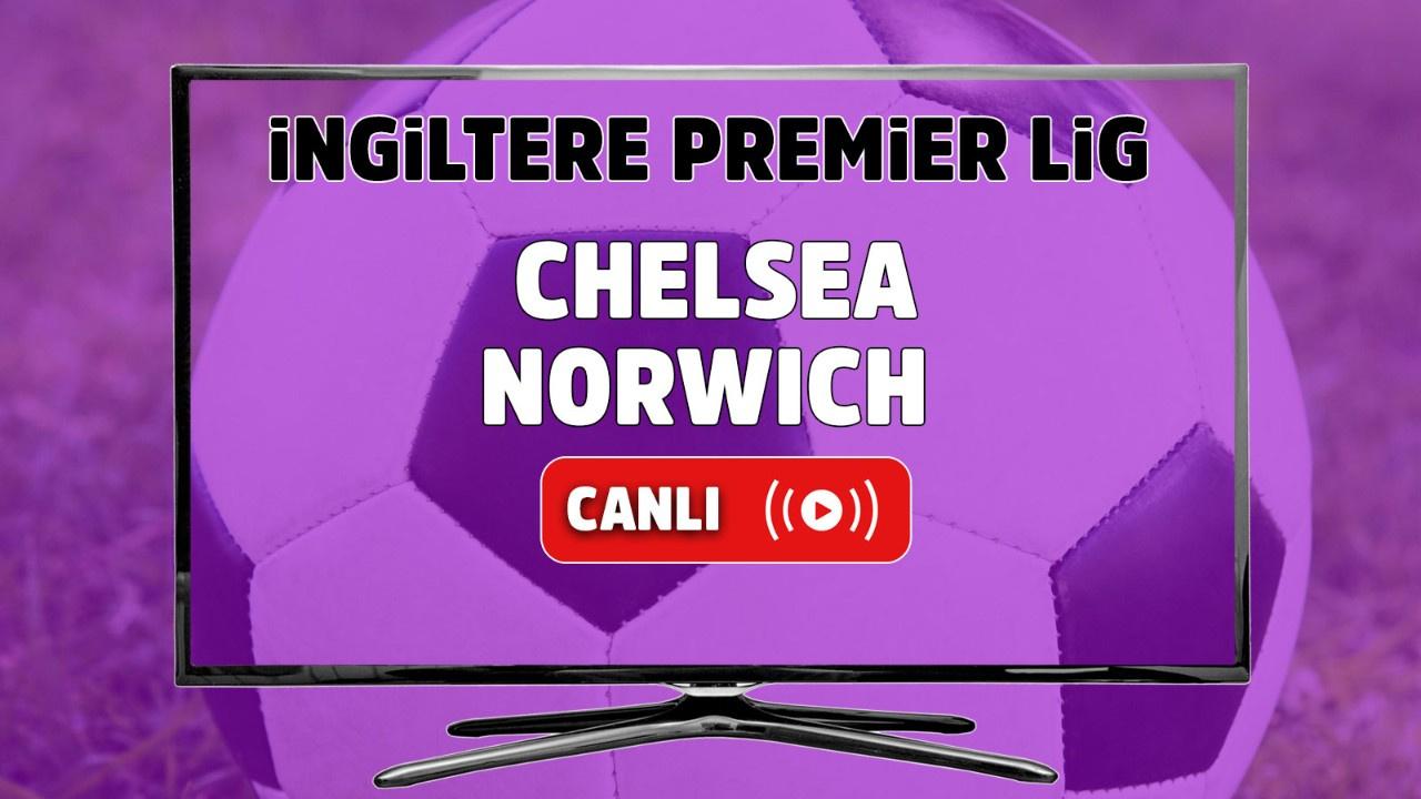 Chelsea - Norwich Canlı
