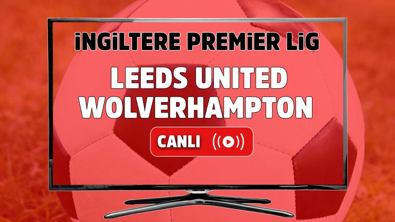 Leeds United - Wolverhampton Canlı