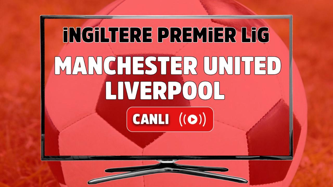 Manchester United - Liverpool Canlı