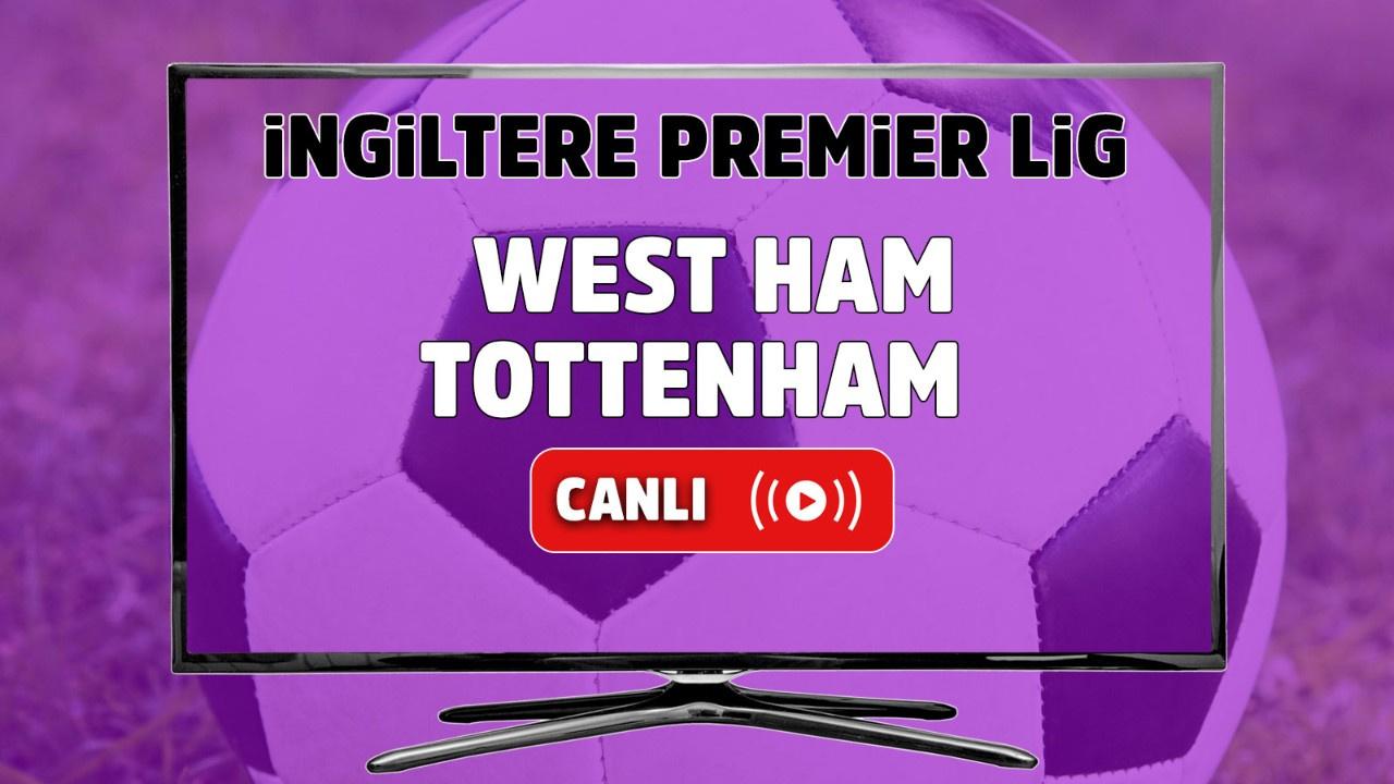 West Ham - Tottenham Canlı