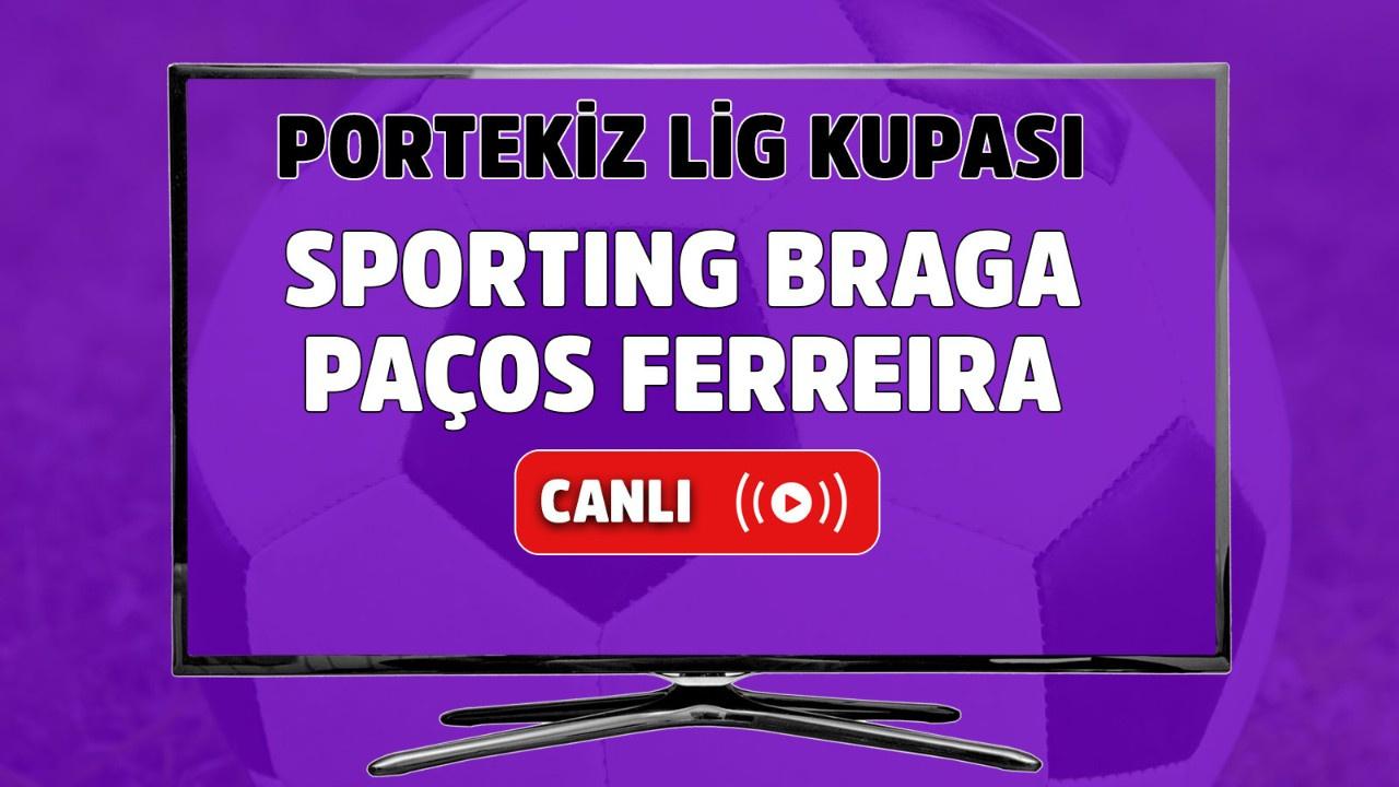 Sporting Braga-Paços Ferreira Canlı maç izle