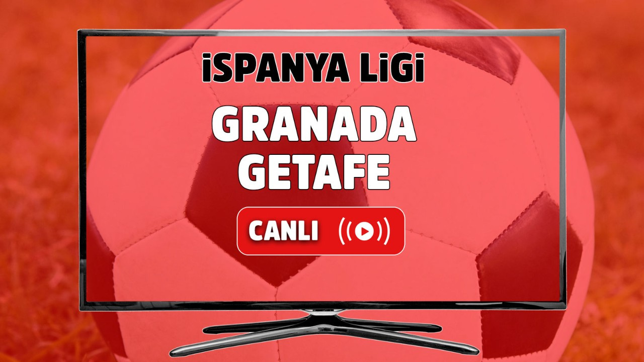 Granada - Getafe Canlı maç izle